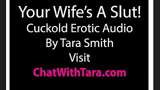 Your Wife Is A Slut! Cuckold Erotic Audio by Tara Smith CEI Sexy Tease